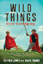 """Need help in raising boys?  Meet the authors of """"Wild Things."""""""