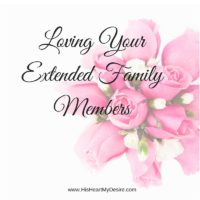 Loving Your Extended Family Members