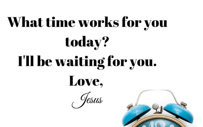 My Quiet Time with Jesus!